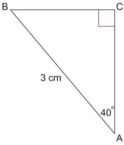 right triangle with acute angles A and B, hypotenuse equal to 3 centimeters, angle A equal to 40 degrees